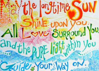 Puisse la lumière du soleil briller toujous sur vous...