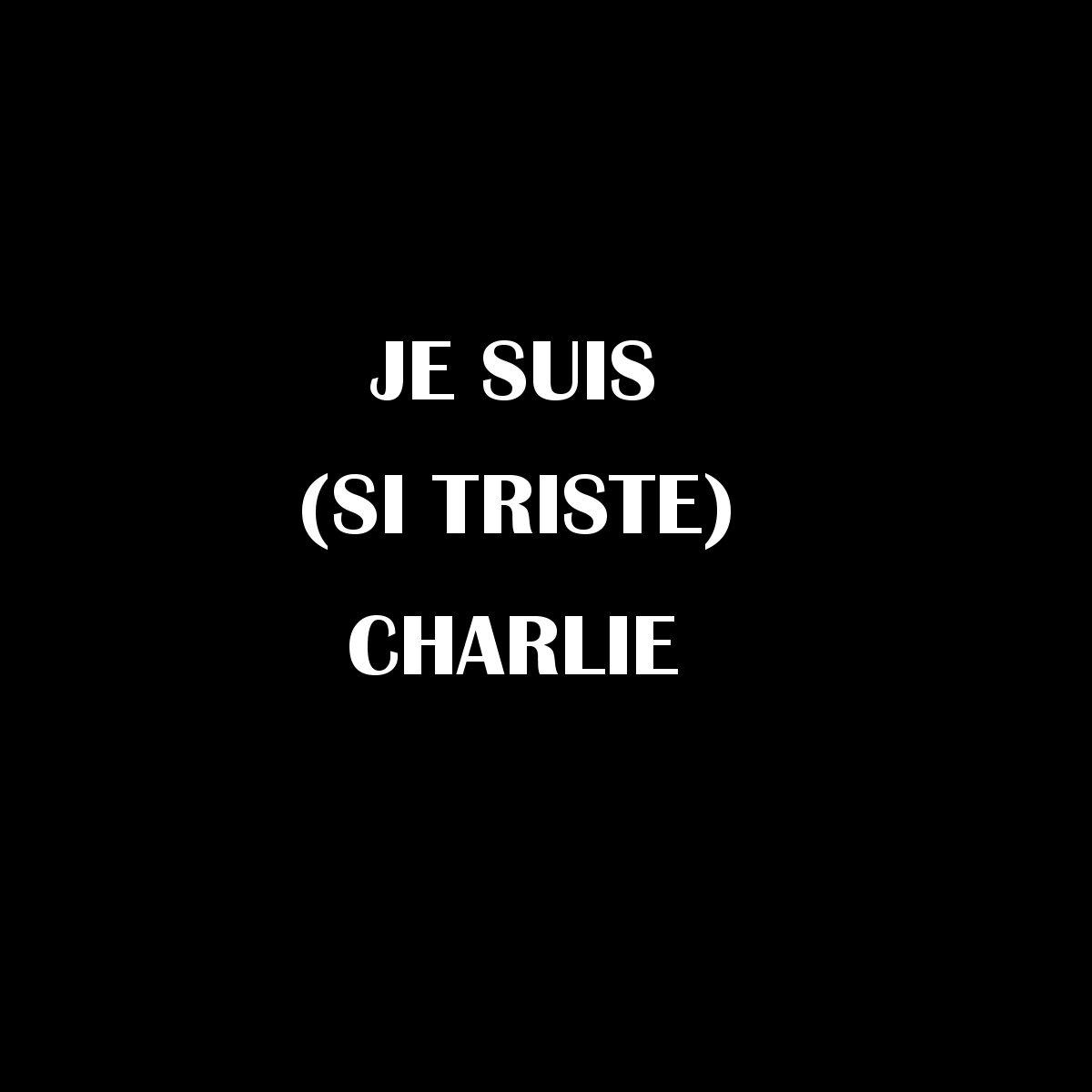 Je suis (si triste) Charlie