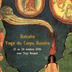 Retraite d'automne - le Yoga du Corps Illusoire